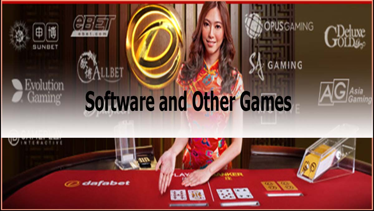 Dafabet Online Casino Software and Other Games