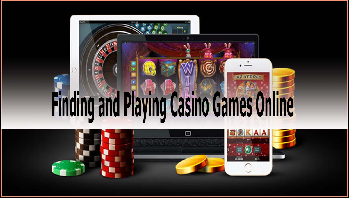 Finding and Playing Casino Games Online