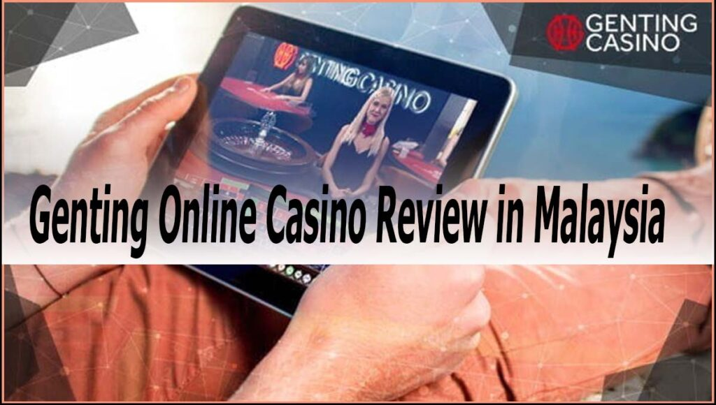 Genting Online Casino Review in Malaysia