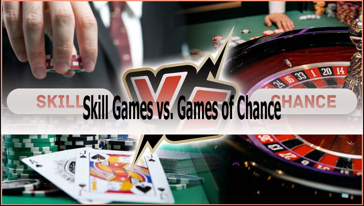 Skill Games vs. Games of Chance