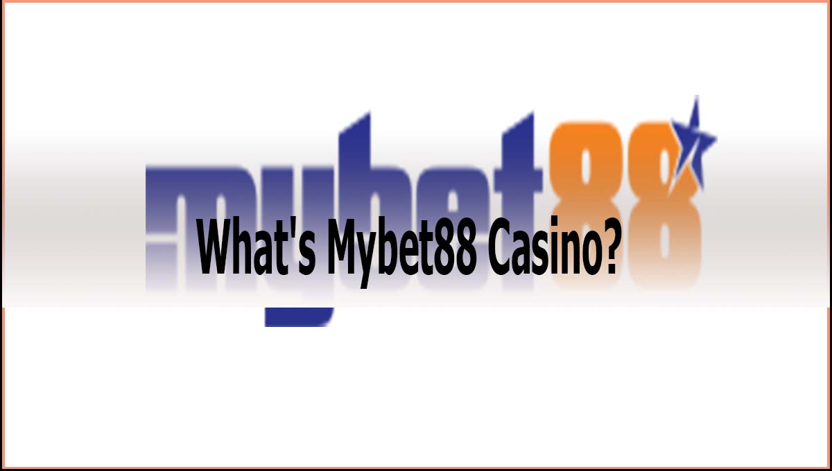 What's Mybet88 Casino Review