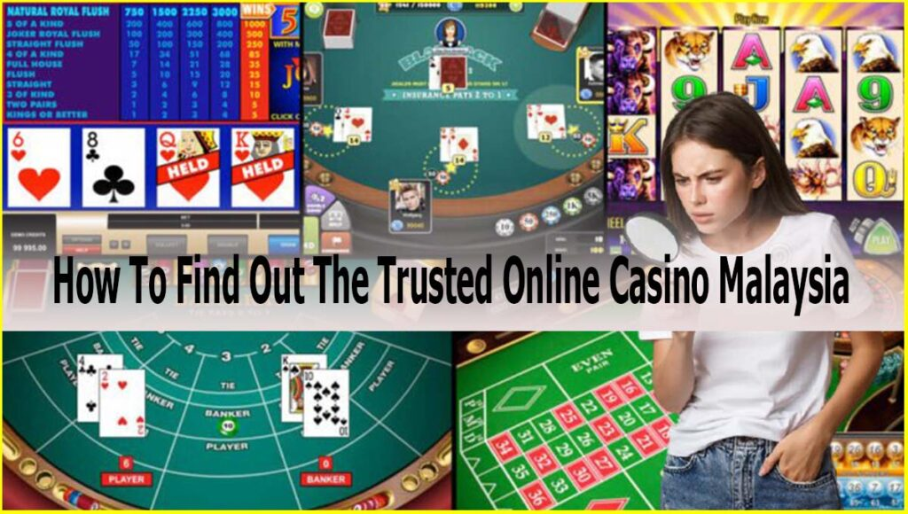 How To Find Out The Trusted Online Casino Malaysia